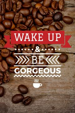 wake up and be gorgeous inspirational inscription on wooden background with coffee beans