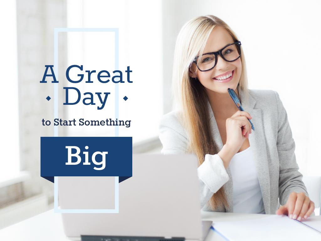 A great day to start big business — Maak een ontwerp