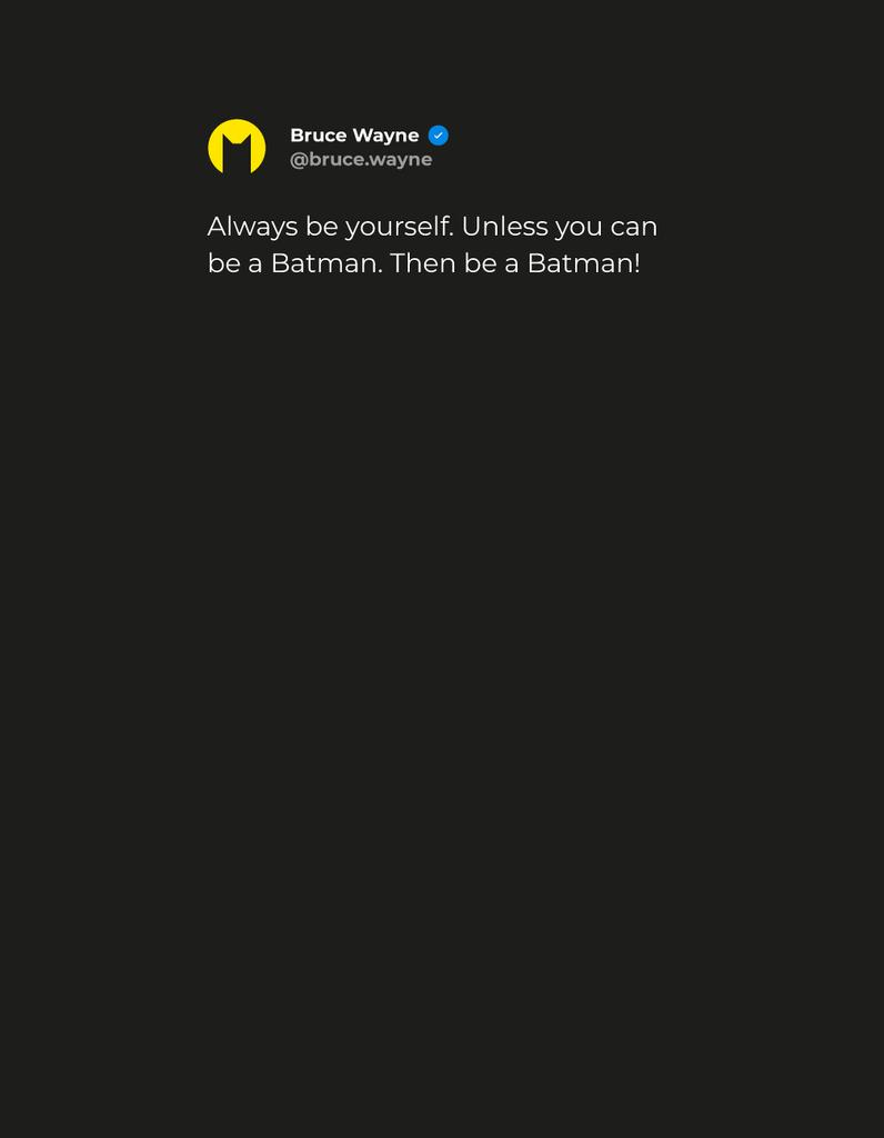 Inspirational Quote with Batman's Sign — Create a Design