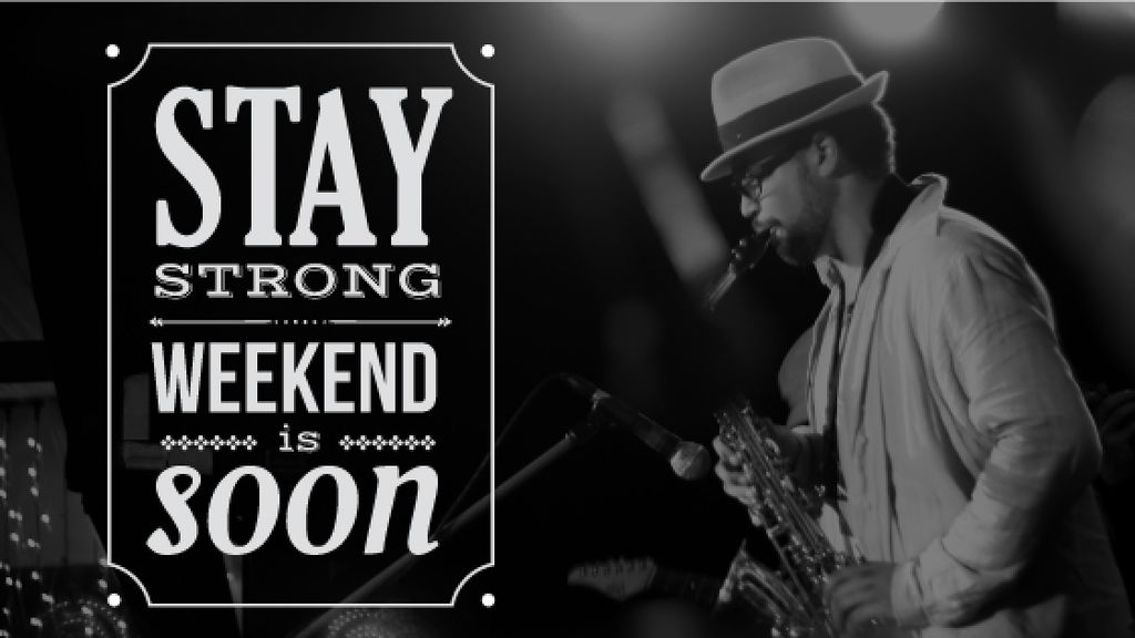 stay strong weekend is soon poster with jazz musician — Создать дизайн