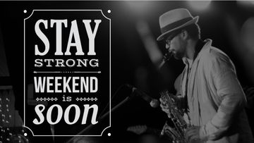 stay strong weekend is soon poster with jazz musician