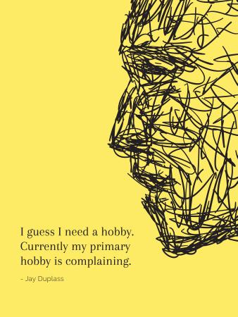Designvorlage Hobby Quote with creative Portrait für Poster US
