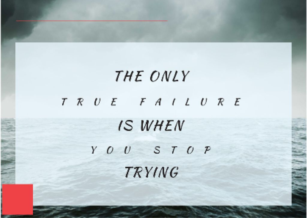 The only true failure is when you stop trying citation — Modelo de projeto