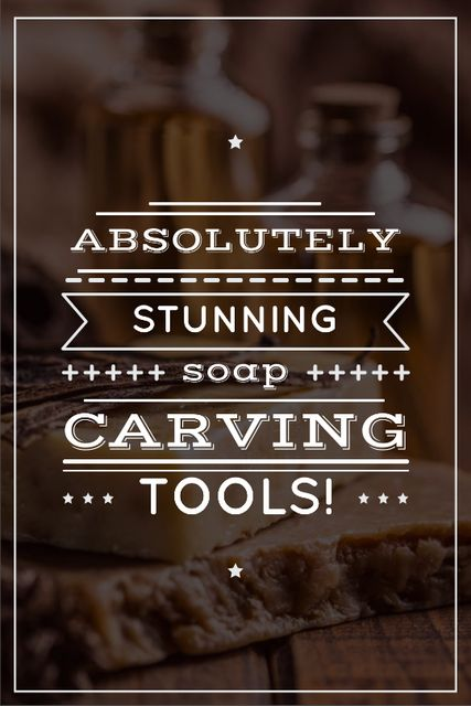 Carving Tools Ad Handmade Soap Bars Tumblr Design Template