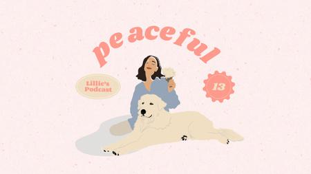 Plantilla de diseño de Podcast Topic Announcement with Girl and Cute Dog Youtube Thumbnail