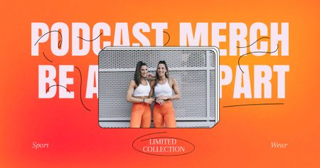 Podcast Merch Offer with Girls in Same Outfit Facebook AD Design Template