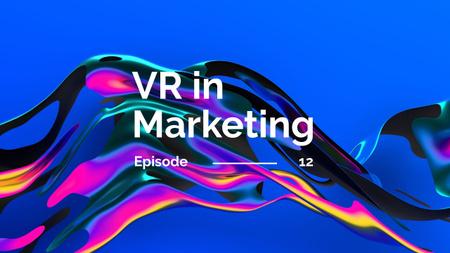 Modèle de visuel VR technology in marketing - Youtube Thumbnail