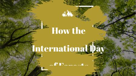 Plantilla de diseño de International Day of Forests Event Tall Trees Youtube Thumbnail