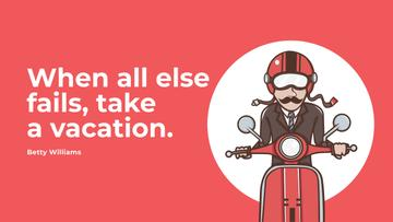 Vacation Quote with Man on Motorbike in Red