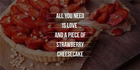 Designvorlage Delicious strawberry cheesecake and phrase für Image