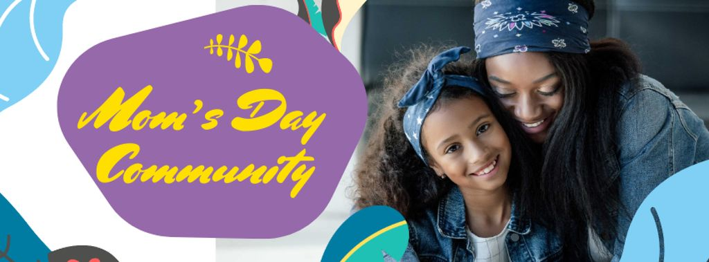 Ontwerpsjabloon van Facebook cover van Mother's Day Community Ad with Mother and Daughter