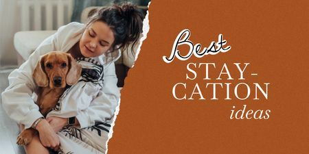 Staycation ideas with Woman and Cute Dog Twitter Design Template