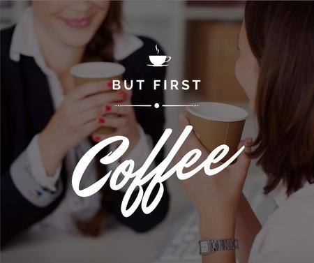 Coffee Quote with Women holding cups Facebook Modelo de Design