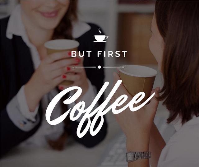 Plantilla de diseño de Coffee Quote with Women holding cups Facebook
