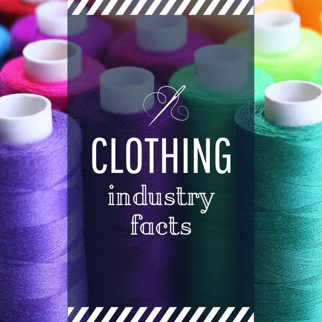 Clothing Industry Facts Spools Colorful Thread Instagram AD Design Template