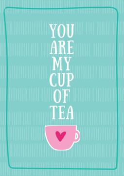 Cup of tea with Cute Quotation