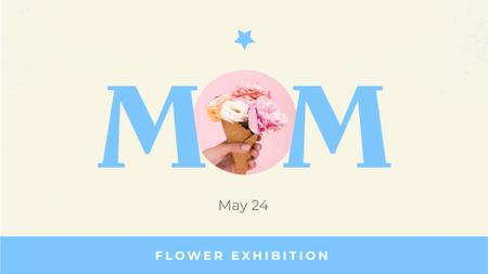 Flowers Exhibition on Mother's Day Announcement FB event cover – шаблон для дизайну