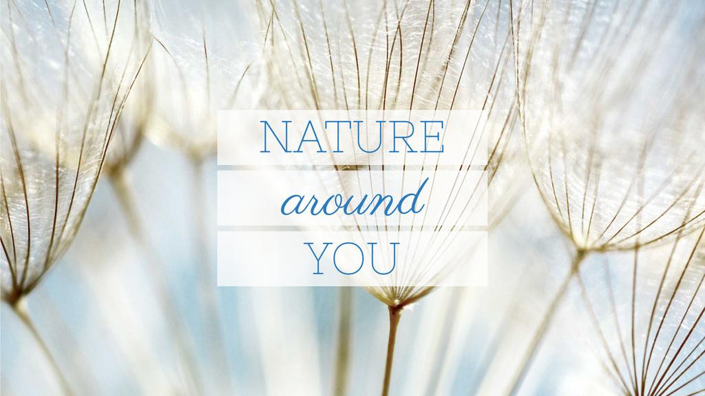 Nature Quote on Tender Dandelion Seeds — Maak een ontwerp