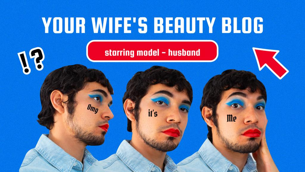 Funny Beauty Blog Promotion with Man in Bright Makeup Youtube Thumbnail Modelo de Design