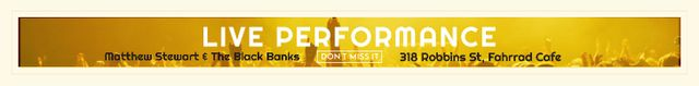 Matthew Stewart & The Black Banks live performance Leaderboard Modelo de Design