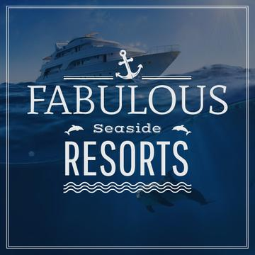 Fabulous Seaside Resorts Ad with Boat at Sea